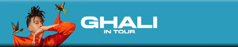 GHALI IN TOUR