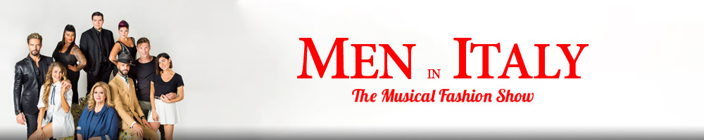 "MEN IN ITALY - ""THE MUSICAL FASHION SHOW"