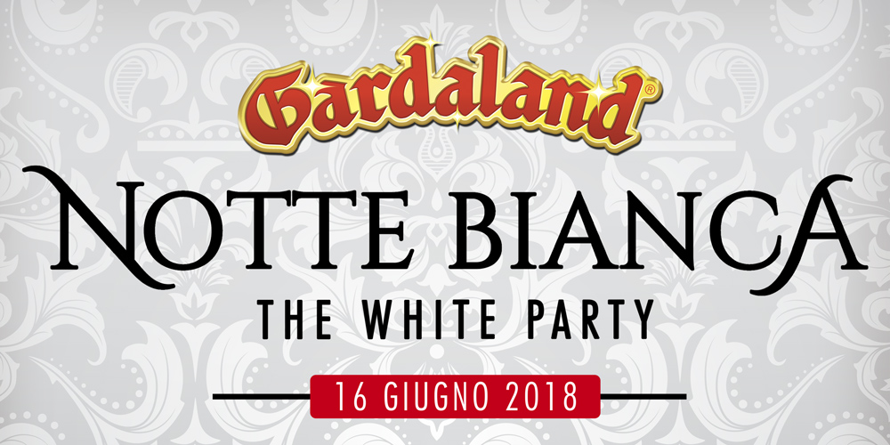 GARDALAND NOTTE BIANCA - THE WHITE PARTY