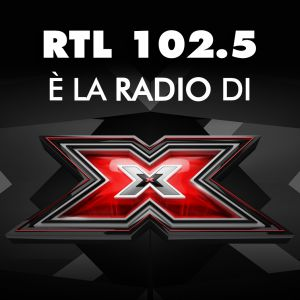 RTL 102.5 è la radio di X Factor